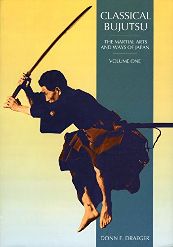 9780834802339: Classical Bujutsu: The Martial Arts and Ways of Japan: Classical Bujutsu v. 1 (The martial arts & ways of Japan)