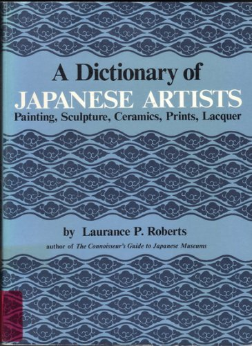9780834802353: A Dictionary of Japanese Artists: Painting, Sculpture, Ceramics, Prints, Lacquer