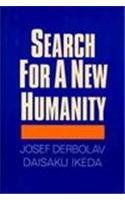 Search for a New Humanity: A Dialogue: Josef Derbolav, Daisaku