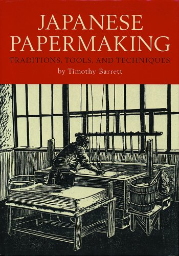 Japanese Papermaking Traditions, Tools, and Techinques