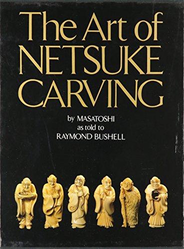 Art of Netsuke Carving.: MASATOSHI as told to BUSHELL, Raymond.