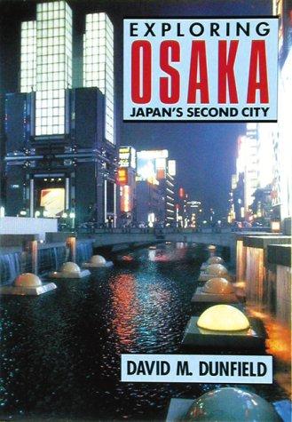 9780834802711: Exploring Osaka: Japan's Second City