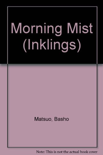 9780834802773: Morning Mist: Through the Seasons With Matsuo Basho and Henry David Thoreau (Inklings)