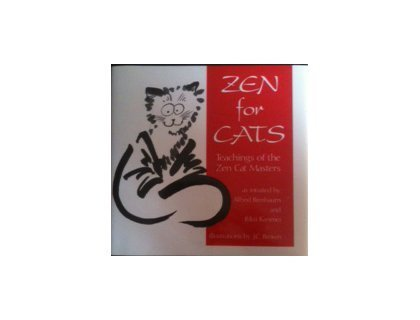 Zen For Cats: Teachings Of The Zen Cat Masters: Birnbaum, Alfred