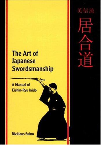 9780834803008: The Art of Japanese Swordsmanship: Manual of Eishin-Ryo Iaido (Martial Arts)