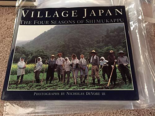 Village Japan: The Four Seasons of Shimukappu: Devore, Nicholas III
