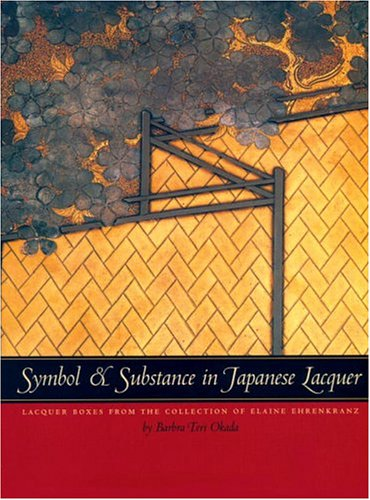 Symbol And Substance In Japanese Lacquer: Laquer Boxes From The Collection Of Elaine Ehrenkranz: ...