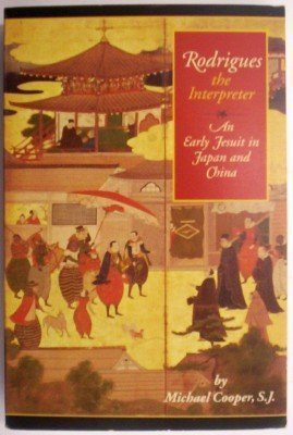 9780834803190: Rodrigues the Interpreter: An Early Jesuit in Japan and China