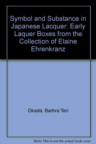 SYMBOL AND SUBSTANCE IN JAPANESE LACQUER : Lacquer Boxes from the Collection of Elaine Ehrenkranz