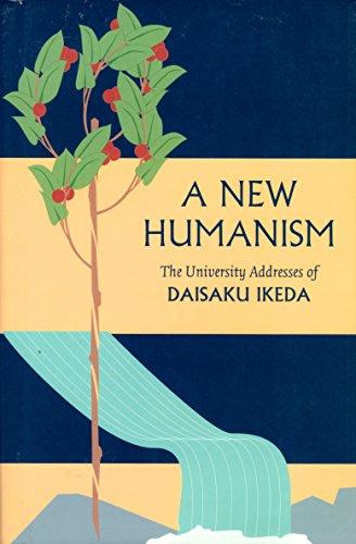 9780834803343: A New Humanism: The University Addresses of Daisaku Ikeda