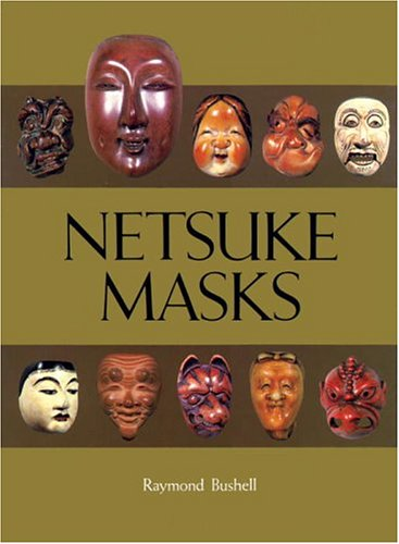 Netsuke Masks: Bushell, Raymond
