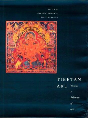 Tibetan Art: Towards a Definition of Style: Jane Casey Singer;