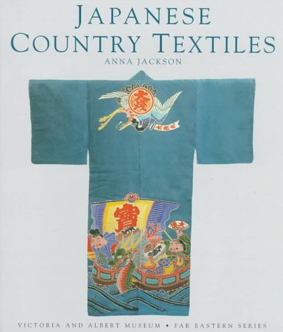 Japanese Country Textiles (Victoria & Albert Museum. Far Eastern Series): Jackson, Anna