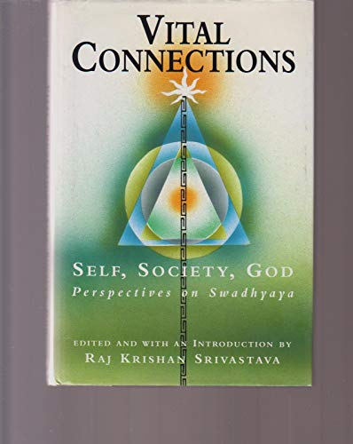 9780834804074: Vital Connections: Self, Society, God : Perspectives on Swadhyaya