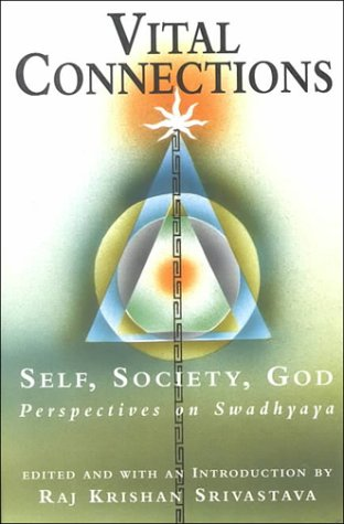 9780834804081: Vital Connections: Self, Society, God : Perspectives on Swadhyaya