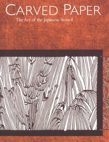 9780834804098: Carved Paper: The Art of the Japanese Stencil