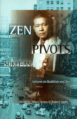 Zen Pivots: Lectures On Buddhism And Zen: Sasaki, Sokei-An Shigetsu