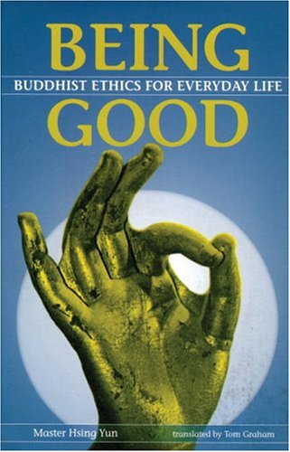 9780834804586: Being Good: Buddhist Ethics for Everyday Life