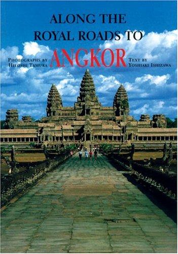 9780834804722: Along the Royal Roads to Angkor