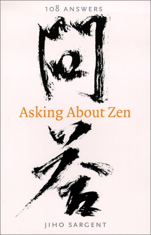 9780834804944: Asking About Zen: 108 Answers