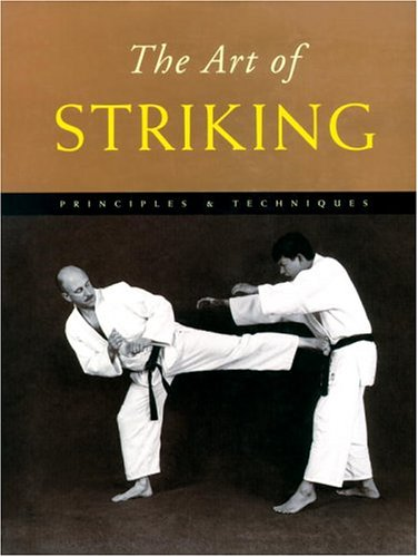 9780834804951: The Art of Striking: Principles & Techniques