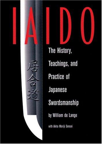 9780834805002: Iaido: History, Teaching & Practice Of Japanese Swordsmanship