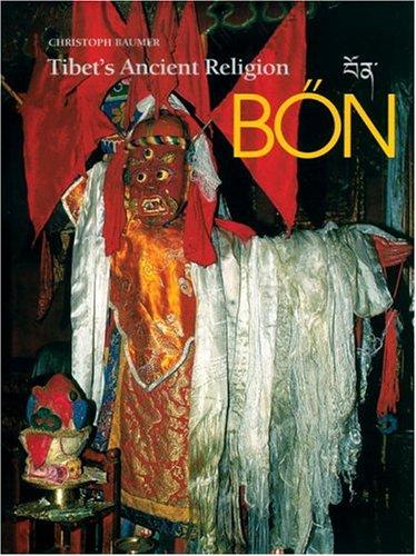 Bon: Tibet's Ancient Religion: Baumer, Christoph