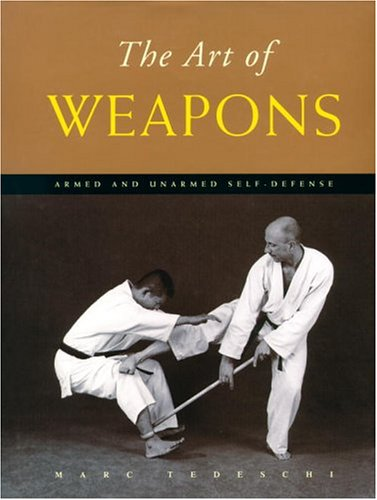 9780834805408: The Art of Weapons: Armed and Unarmed Self-Defense
