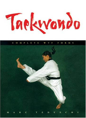 9780834805446: Taekwondo: Complete WTF Forms: Tradition, Philosophy, Technique