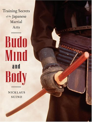 9780834805682: Budo Mind and Body: Training Secrets of the Japanese Martial Arts