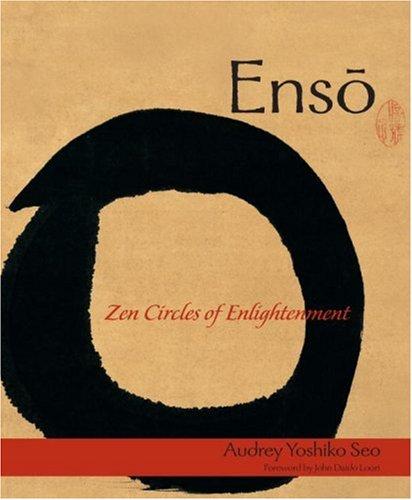 Enso: Zen Circles of Enlightenment: Seo, Audrey Yoshiko