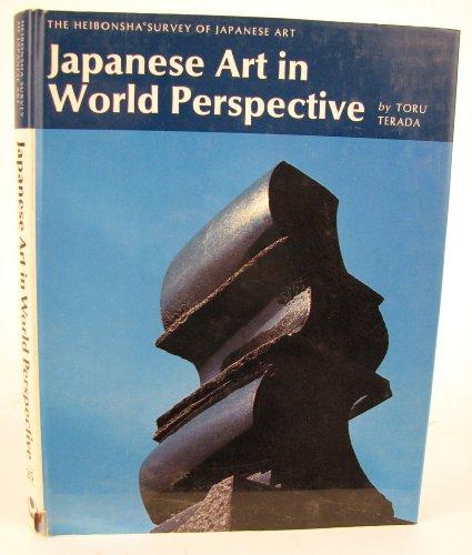 Japanese Art in World Perspective: A Translation (Heibonsha Survey of Japanese Art Ser., Vol. 25): ...