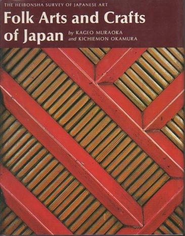 Folk Arts and Crafts of Japan (The Heibonsha Survey of Japanese Art, V. 26): Kageo Muraoka; ...