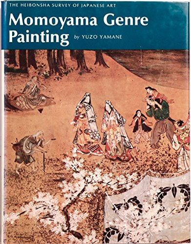 The Heibonsha Survey of Japanese Art Momoyama Genre Painting