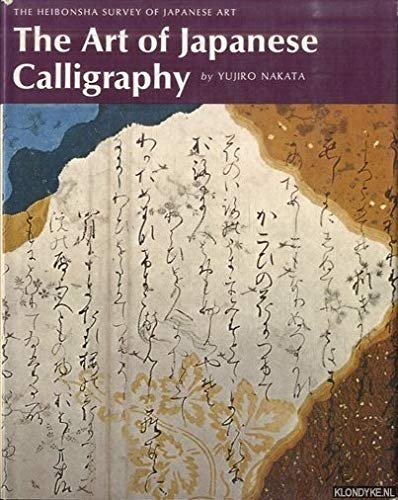 9780834810136: 27: The Art of Japanese Calligraphy (The Heibonsha Survey of Japanese Art, V. 27) (English and Japanese Edition)