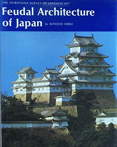 9780834810150: Feudal Architecture of Japan: 13 (Heibonsha Survey)