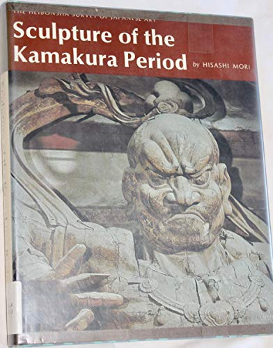 Sculpture of the Kamakura Period (Heibonsha Survey of Japanese Art Series V ol 11)
