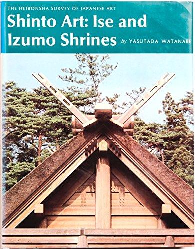 Shinto Art: Ise and Izumo Shrines (The: Yasutada Watanabe