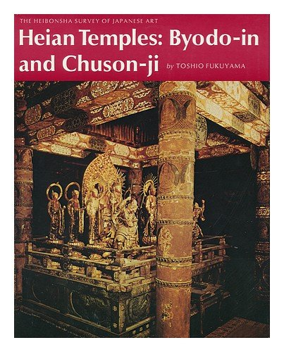 Heian Temples: Byodo-In and Chuson-Ji (The Heibonsha Survey of Japanese Art, Vol. 9)