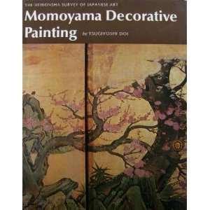 9780834810242: Momoyama Decorative Painting (The Heibonsha Survey of Japanese Art, V.14)