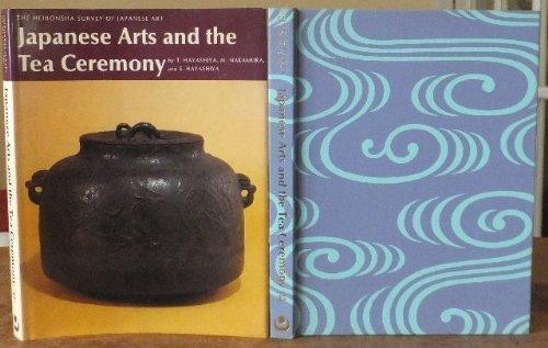 9780834810259: Japanese Arts and the Tea Ceremony (Heibonsha Survey)