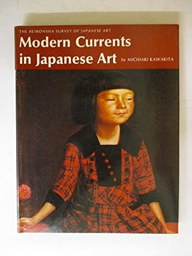 Modern Currents in Japanese Art (The Heibonsha: Kawakita, Michiaki