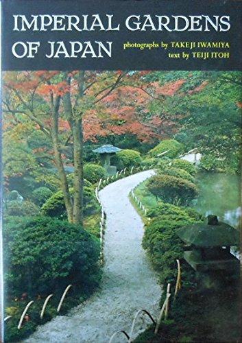 The Imperial Gardens of Japan: Sento Gosho, Katsura, Shugaku-in: Teiji Itoh