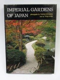 Imperial Gardens of Japan: Sento Gosho, Katsura, Shugaku-In: Itoh, Teiji
