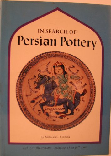 In search of Persian pottery: Yoshida, Mitsukuni