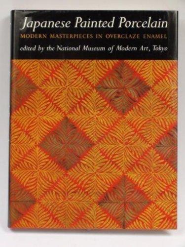 Japanese Painted Porcelain: Modern Masterpieces in Overglaze Enamel: Hasebe, Mitsuhiko