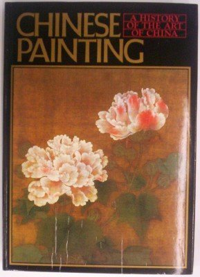 9780834815278: History of the Art of China: Chinese Painting (A History of the art of China)