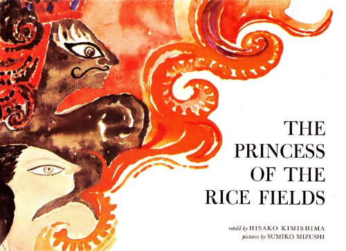 The Princess of the Rice Fields: Kimishima, Hisako, Retold By