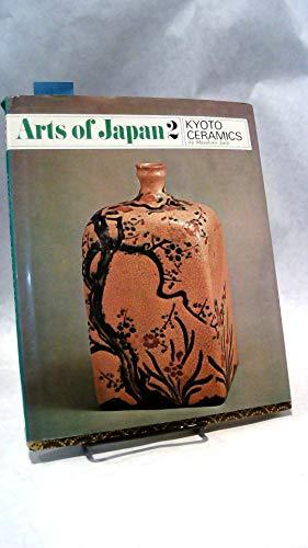 9780834827011: Kyoto Ceramics (Arts of Japan) (English and Japanese Edition)