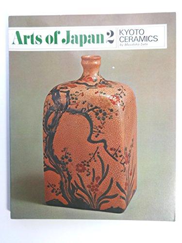 Kyoto Ceramics: Arts of Japan Volume 2: Sato, Masahiko